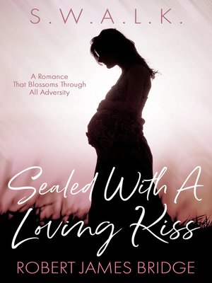 cover image of Sealed With a Loving Kiss S.W.A.L.K.